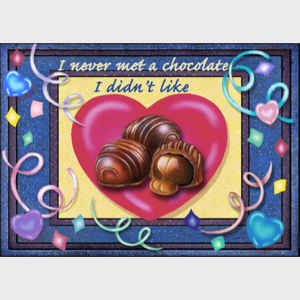 I Never Met a Chocolate I Didn't Like