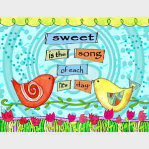 Sweet is the Song of Each Day